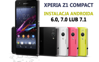 Xperia Z1 Compact — установка Android 6.0, 7.0 или 7.1 (шаг за шагом)