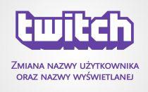 Twitch — как изменить имя пользователя и отображаемое имя